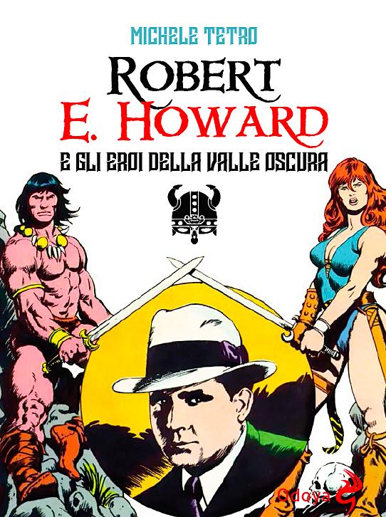 Robert E. Howard e gli eroi della Valle Oscura, Michele Tetro
