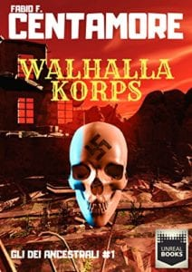 fabio Centamore: Walhalla Korps (Unreal Books, 2017)