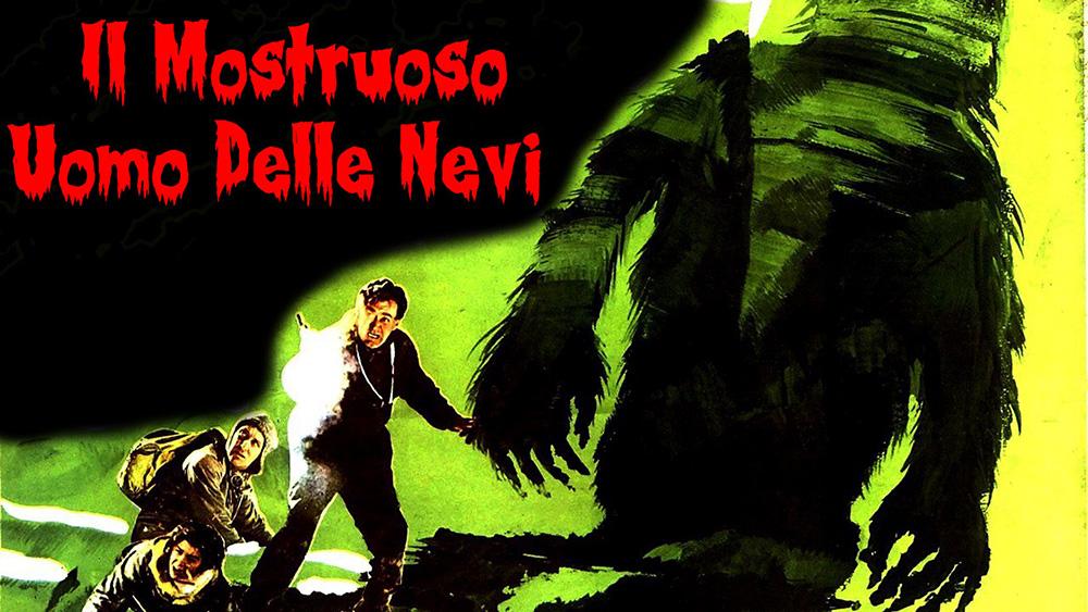 """""""IL MOSTRUOSO UOMO DELLE NEVI"""" DI VAL GUEST (1957)"""