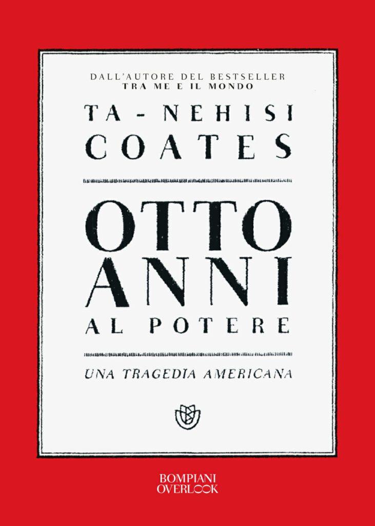 Ta-Nehisi Coates Otto anni al potere